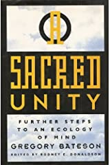 Sacred Unity : Further Steps to an Ecology of Mind Hardcover