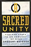 A Sacred Unity : Further Steps to an Ecology of Mind, Bateson, Gregory, 0062501003