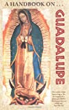 A Handbook on Guadalupe, Francis Mary, 0965204421
