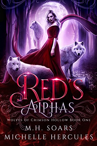 Red's Alphas: A Fairy Tale Retelling Romance (Wolves of Crimson Hollow Book - Hood Hot Red Riding Sexy