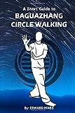 Baguazhang circle walking: a short guide to