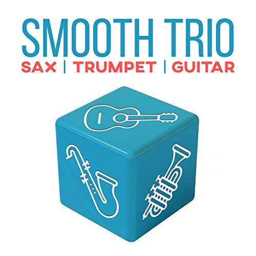 (Smooth Trio: Sax, Trumpet, Guitar, Mood Music for Positive Thinking, Easy Listening, Instrumental Melodies for Quiet Moments)
