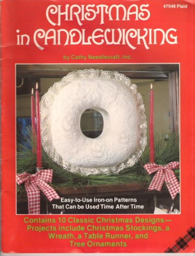 Christmas in Candlewicking: Contains 10 Classic Christmas Designs - Projects include Christmas Stockings, a Wreath, a Table Runner, and Tree Ornaments (Plaid, No. 7648)
