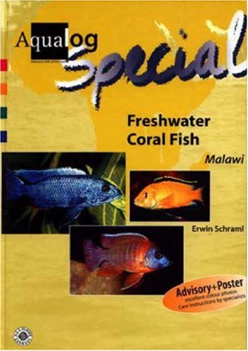 Freshwater Coral Fish: Cichlids from Lake Malawi (AQUALOG Special) ()