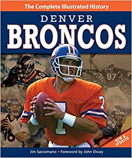 68ecea5d Denver Broncos New & Updated Edition: The Complete Illustrated ...