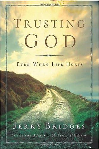 Trusting God Even When Life Hurts - Jerry Bridges