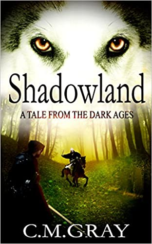 Shadowland - A tale from the Dark Ages