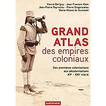 Grand Atlas des empires coloniaux. Des premières colonisations aux décolonisations XVe  - XXIe siècle (Atlas/Mémoires) (French Edition)