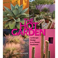 The Hot Garden: Landscape Design for the Desert Southwest
