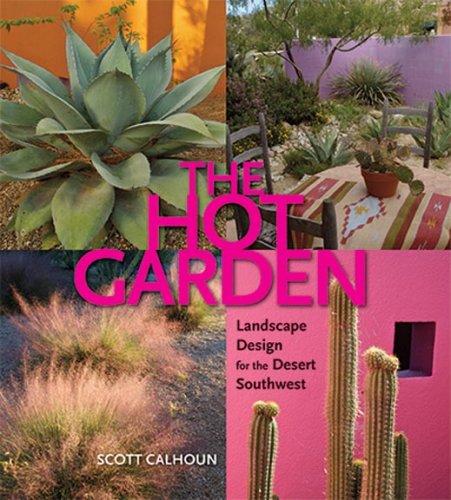 The Hot Garden: Landscape Design for the Desert Southwest