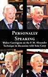 """Personally Speaking - Walter Carrington on the F.M.Alexander Technique in Discussion with Sean Carey"" av Walter Carrington"