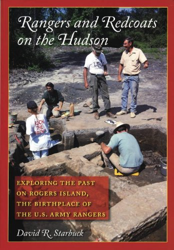 Rangers and Redcoats on the Hudson: Exploring the Past on Rogers Island. Includes the Complete Rogers Rules of Ranging