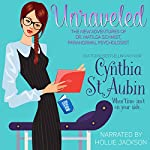 Unraveled: The New Adventures of Dr. Matilda Schmidt, Paranormal Psychologist | Cynthia St. Aubin