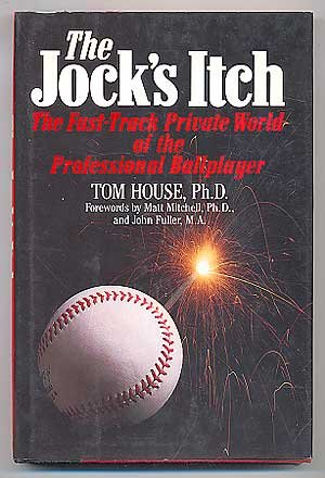 The Jock's Itch: The Fast-Track Private World of the Professional Ballplayer