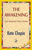 The Awakening, Kate Chopin, 142185001X