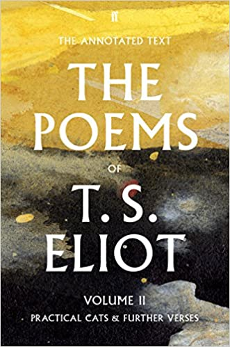 The Poems Of T S Eliot Volume Ii Practical Cats And