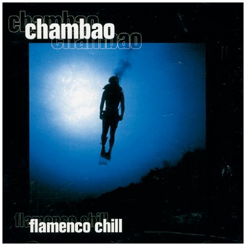 Chambao Flamenco Chill by Sony Bmg