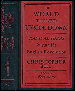 Download The World Turned Upside Down Radical Ideas During The English Revolution By Christopher Hill