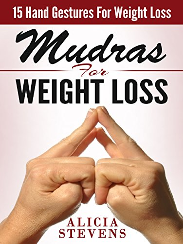 Mudras: Mudras For Weight Loss: 15 Easy Hand Gestures For