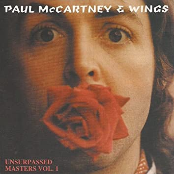 Paul McCartney and Wings - Unsurpassed Masters Vol 1
