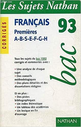 Sujets bac 93 français 1ère A-B-S-E-F-G-H corriges: 9782091805375: Amazon.com: Books