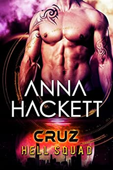 Cruz: Scifi Alien Invasion Romance (Hell Squad Book 2) by [Hackett, Anna]
