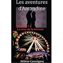 La roue de la fortune (Les aventures d'Amandine t. 1) (French Edition)