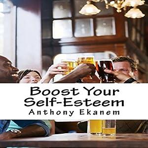 Boost Your Self-Esteem Audiobook