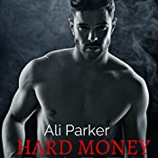 Hard Money: Bad Money Series, Book 3 | Ali Parker