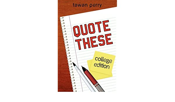 Quote These College Edition: Tawan Maurice Perry ...