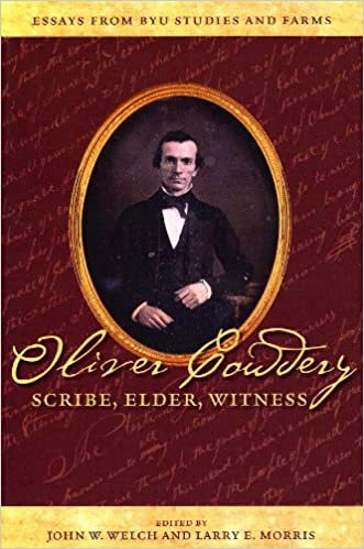 oliver cowdery scribe elder witness essays from byu studies oliver cowdery scribe elder witness essays from byu studies and farms john w welch larry e morris 9780842526616 com books