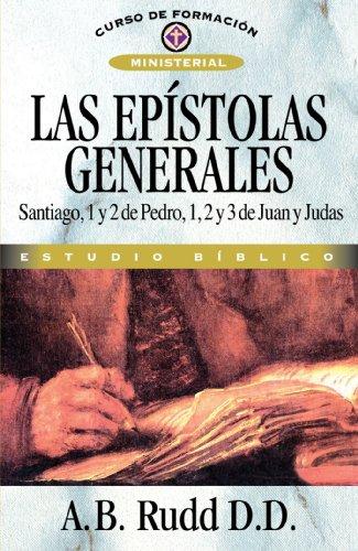 Las epistolas generales (Curso de Formacion Ministerial: Estudio Biblico) (Spanish Edition) [A. B. Rudd] (Tapa Blanda)