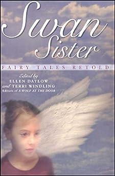 Swan Sister: Fairy Tales Retold by [Jane Yolen, Bruce Coville, Neil Gaiman]