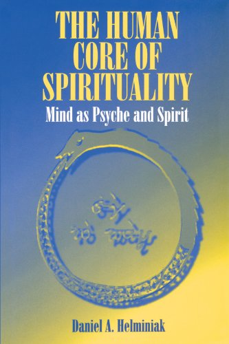 Human Core of Spirituality,The: Mind as Psyche and Spirit