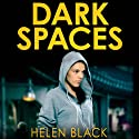 Dark Spaces Audiobook by Helen Black Narrated by Imogen Church