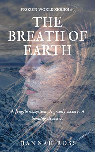 The Breath of Earth (Frozen World Book 3) by [Ross, Hannah]
