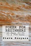 Poker for Beginners: an Easy Guide to a Fun Game
