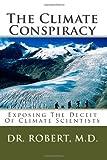 The Climate Conspiracy, Robert, 1450588379