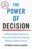 img - for The Power of Decision: A Step-by-Step Program to Overcome Indecision and Live Without Failure Forever (Tarcher Master Mind Editions) book / textbook / text book
