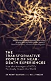 The Transformative Power of Near-Death Experiences: How the Messages of NDEs Positively Impact the World