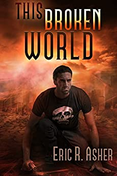 This Broken World (Vesik Book 4) by [Asher, Eric]