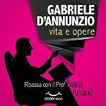 Gabriele d'Annunzio: Vita e opere | Sara Ariano