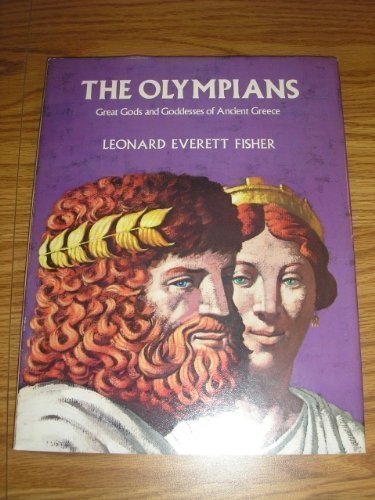 Olympians: Great Gods and Goddesses of Ancient Greece by Leonard Everett Fisher (1984-09-03)