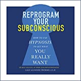 Reprogram Your Subconscious: How to Use Hypnosis to
