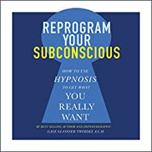 Reprogram Your Subconscious: How to Use Hypnosis to Get What You Really Want Audiobook by Gale Glassner Twersky ACH Narrated by Gale Glassner Twersky ACH