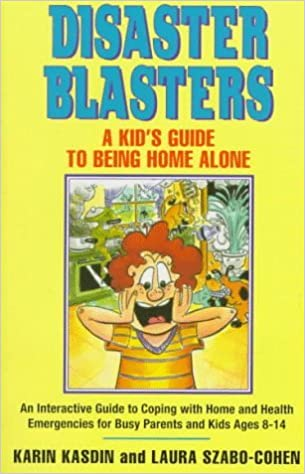 Book Disaster Blaster: A Kid's Guide to Being Home Alone by Karin Kasdin (1995-10-01)