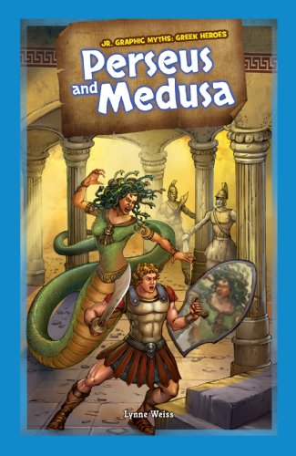 Perseus and Medusa (Jr. Graphic Myths: Greek Heroes)