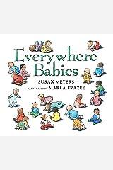 Everywhere Babies (Padded Board Book) Board book