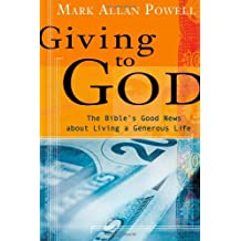 Giving to God: The Bible's Good News about Living a Generous Life