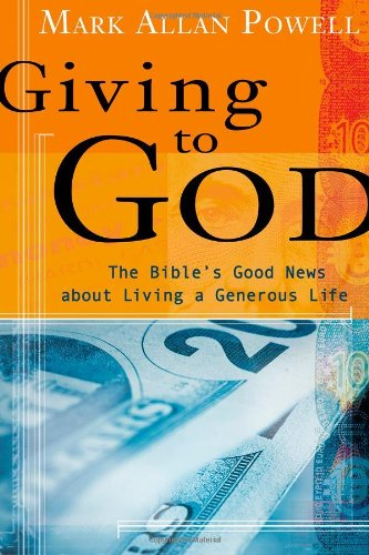 Read Online Giving to God: The Bible's Good News about Living a Generous Life pdf